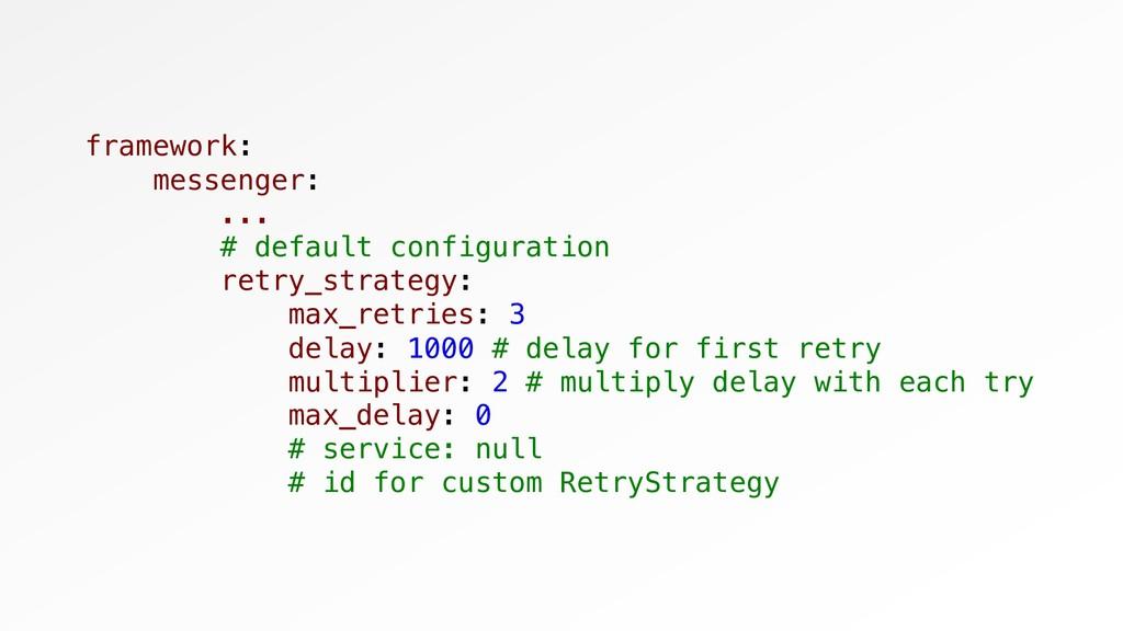 framework: messenger: ... # default configurati...