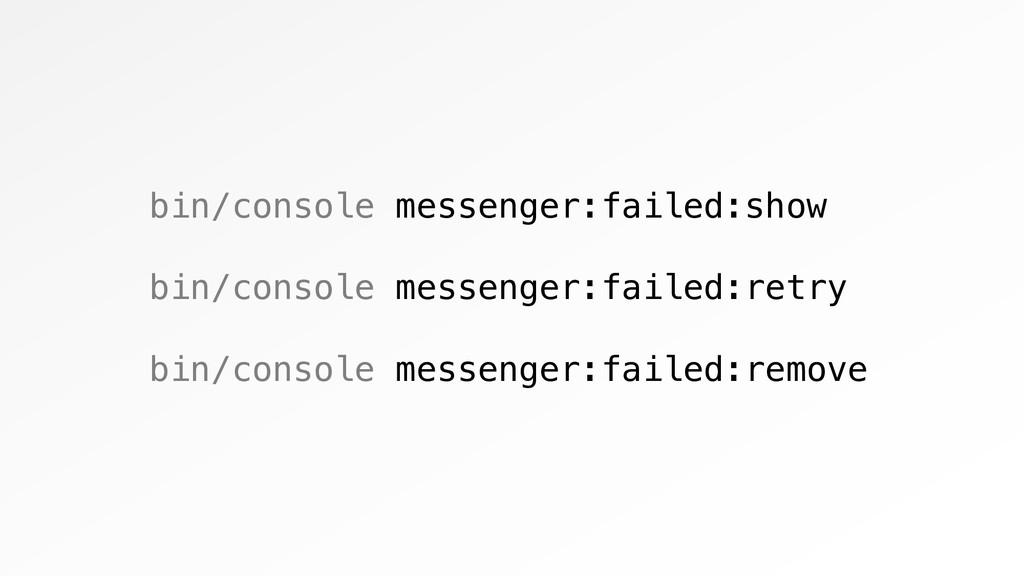 bin/console messenger:failed:show bin/console m...