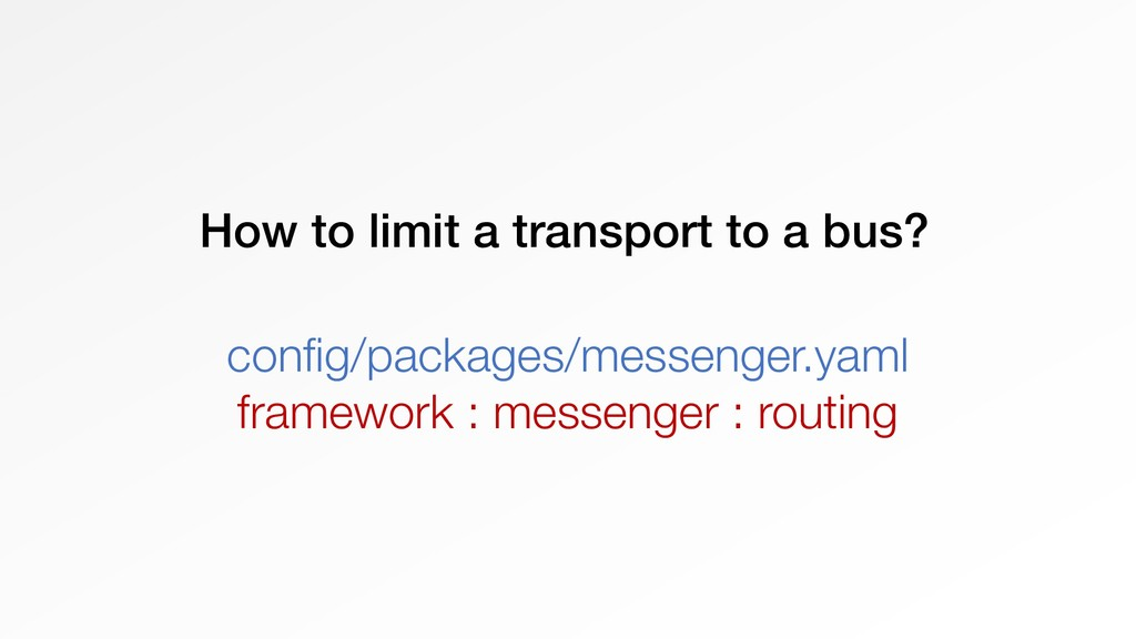 How to limit a transport to a bus? config/packa...