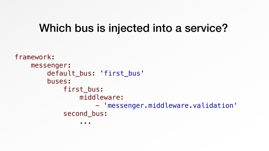 Which bus is injected into a service? framework...