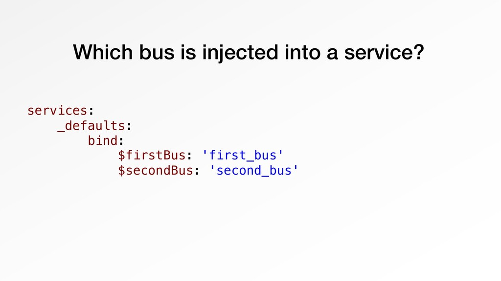 Which bus is injected into a service? services:...