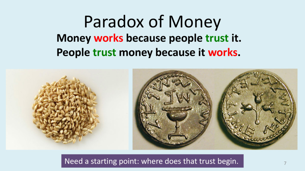 Paradox of Money 7 Money works because people t...
