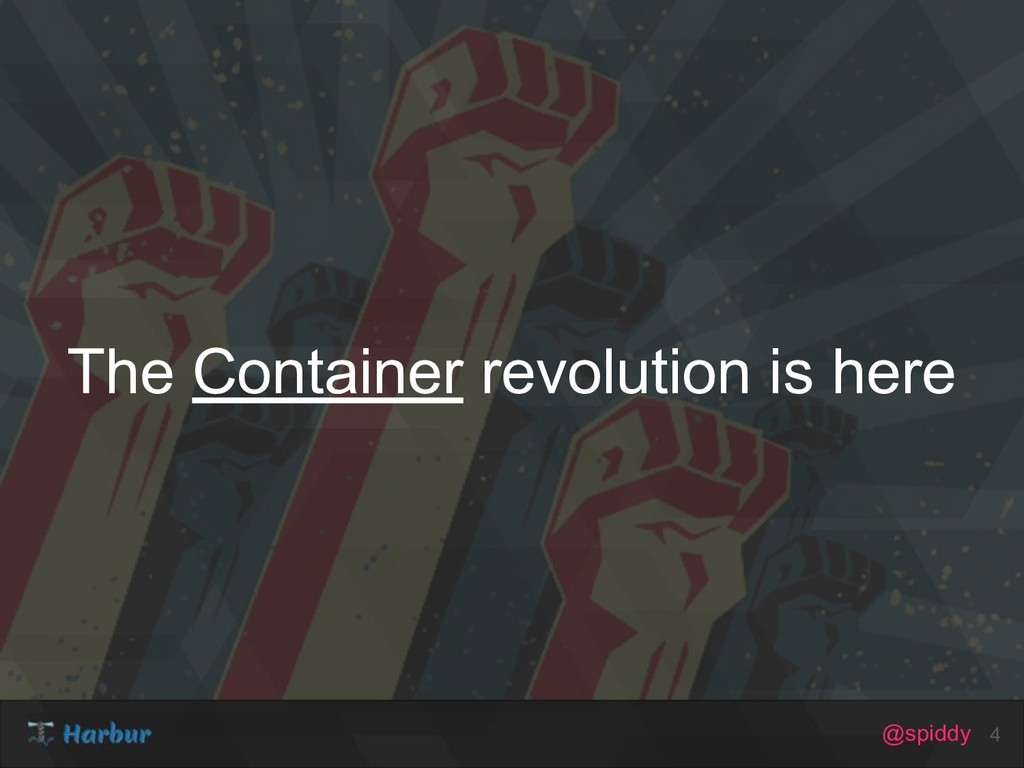 @spiddy The Container revolution is here 4