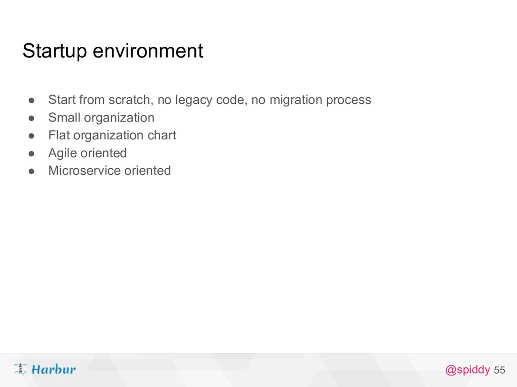 @spiddy Startup environment ● Start from scratc...