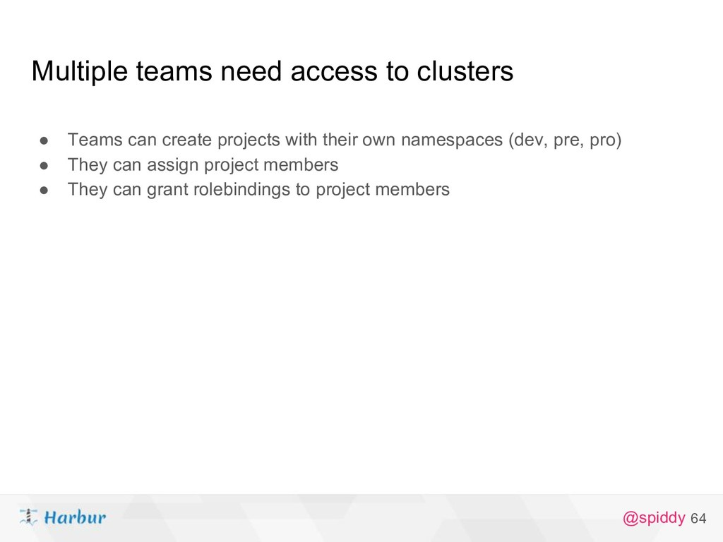 @spiddy Multiple teams need access to clusters ...
