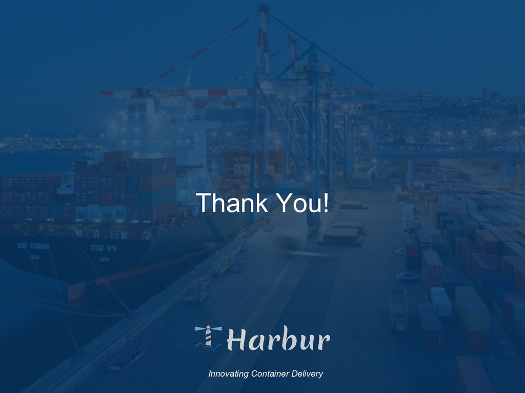 Thank You! Innovating Container Delivery