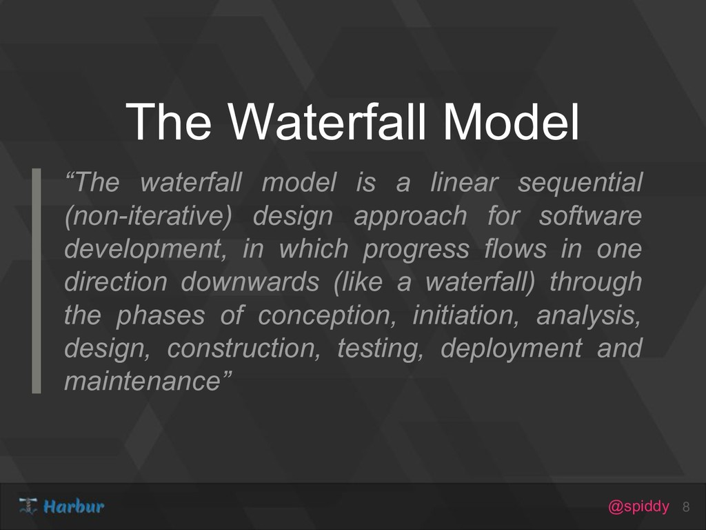 """@spiddy The Waterfall Model 8 """"The waterfall mo..."""