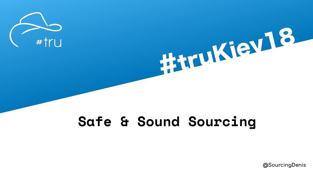 @SourcingDenis USV,JFW Safe & Sound Sourcing