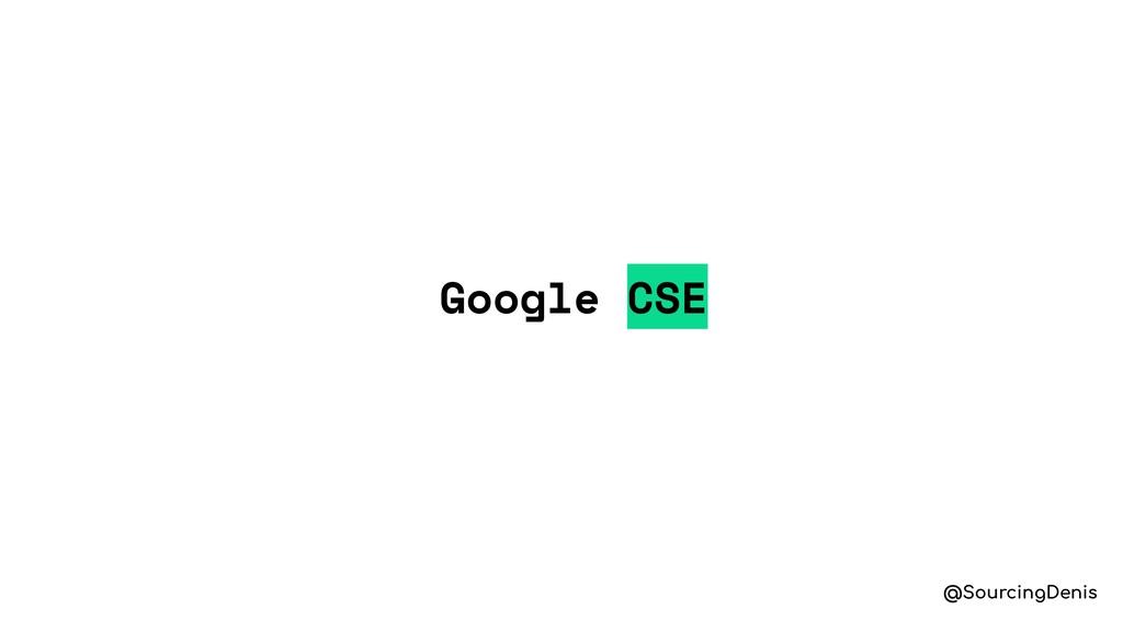 @SourcingDenis Google CSE