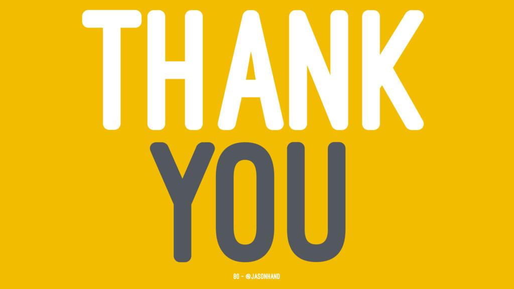THANK YOU 80 — @jasonhand