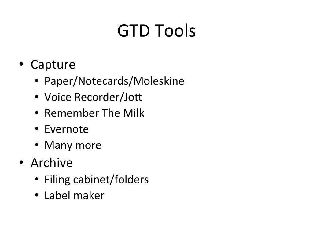 GTD Tools  • Capture  • Paper/Noteca...
