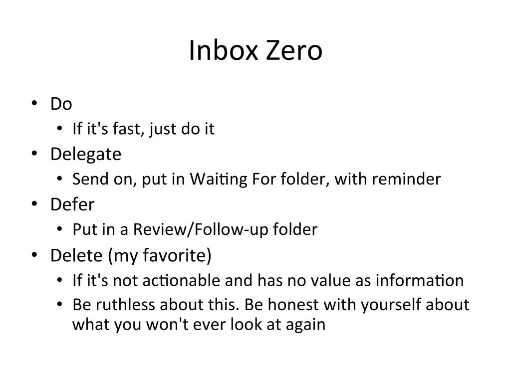 Inbox Zero  • Do  • If it's fa...