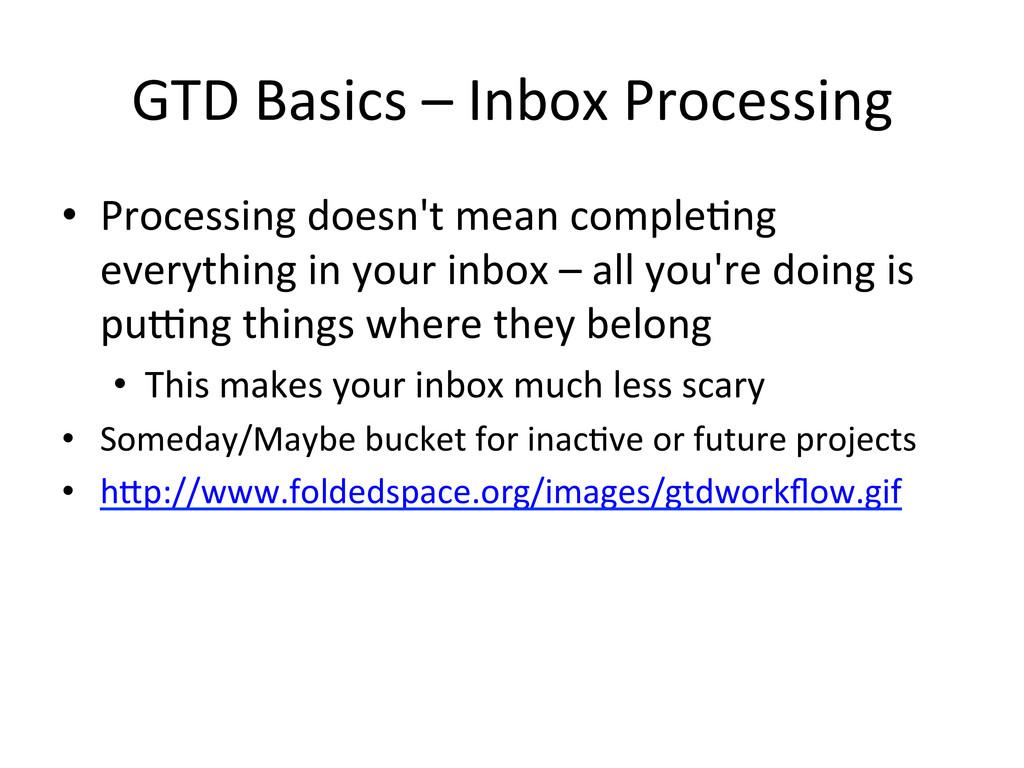 GTD Basics – Inbox Processing  •...