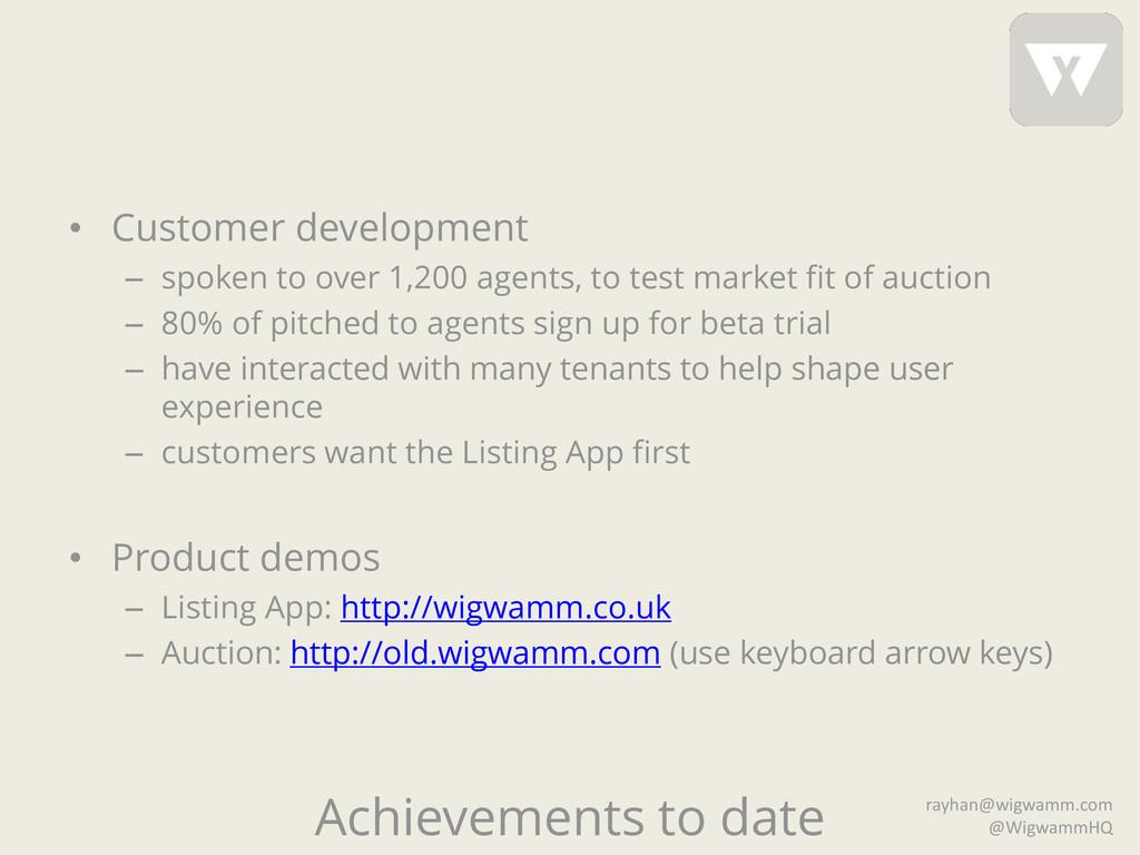 Achievements to date • Customer development – s...