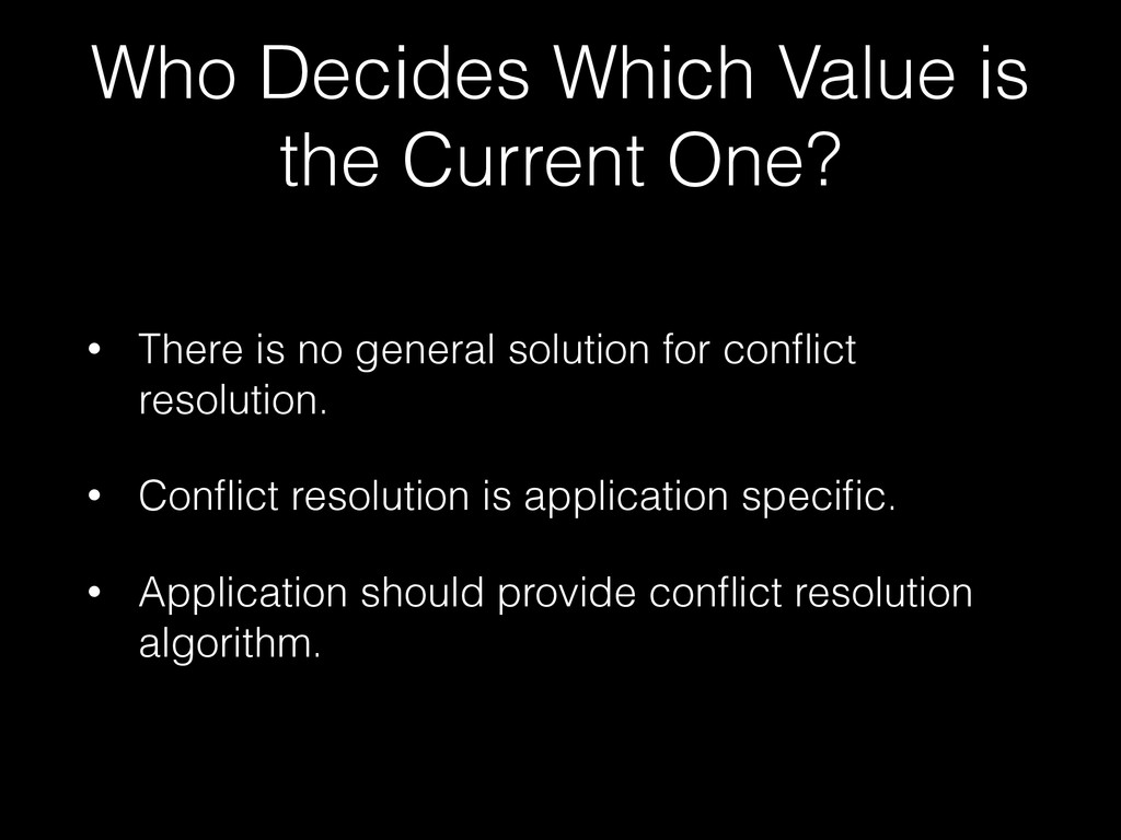 Who Decides Which Value is the Current One? • T...