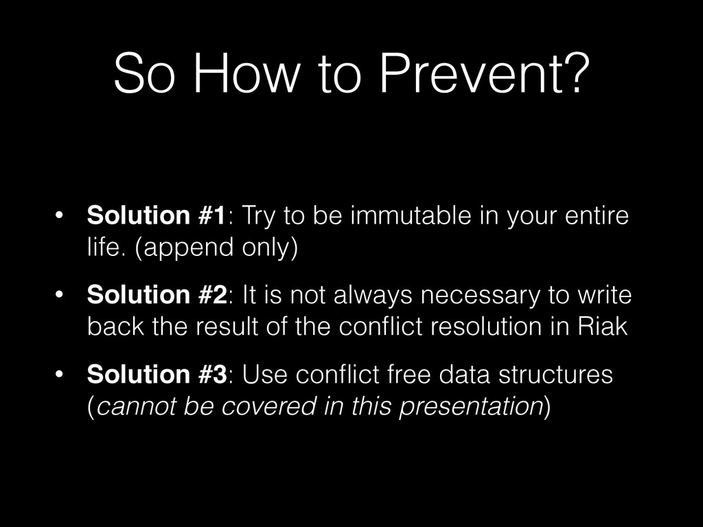 So How to Prevent? • Solution #1: Try to be imm...