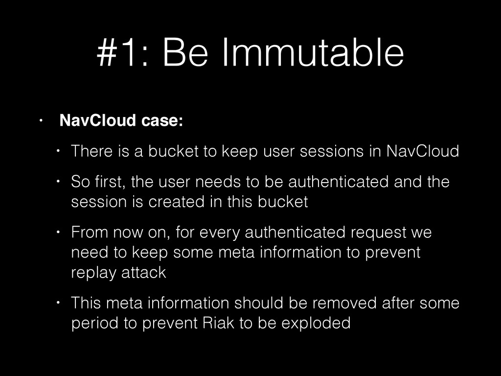 #1: Be Immutable • NavCloud case: • There is a ...