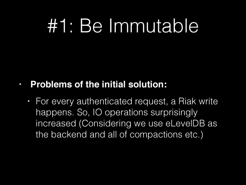 #1: Be Immutable • Problems of the initial solu...