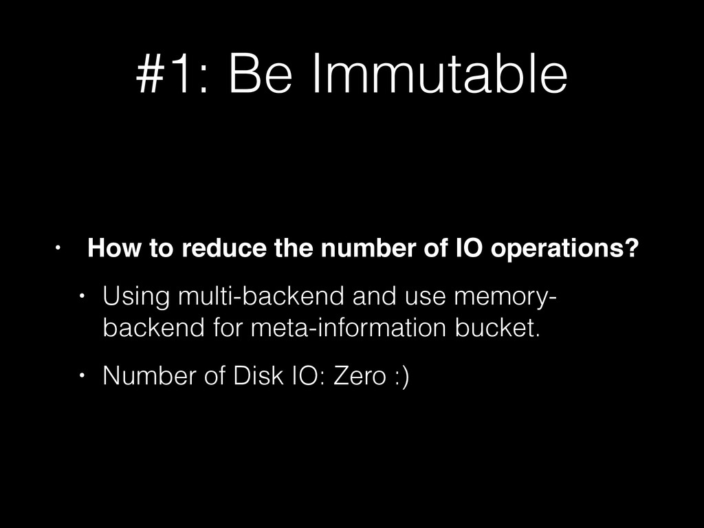 #1: Be Immutable • How to reduce the number of ...