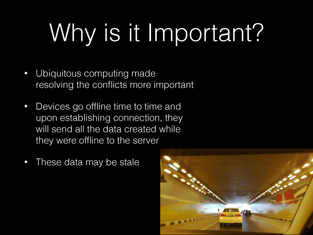Why is it Important? • Ubiquitous computing mad...