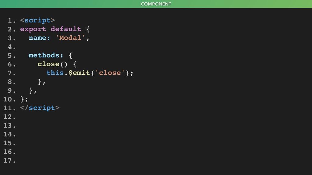 COMPONENT <script> export default { name: 'Moda...