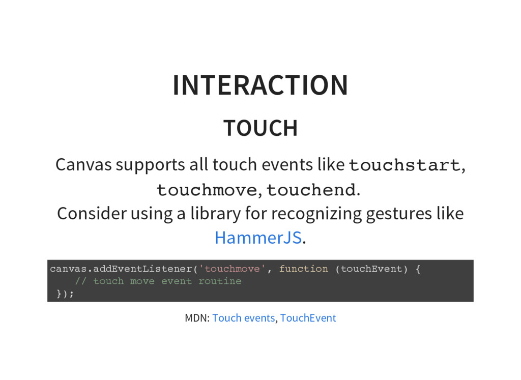 INTERACTION TOUCH Canvas supports all touch eve...