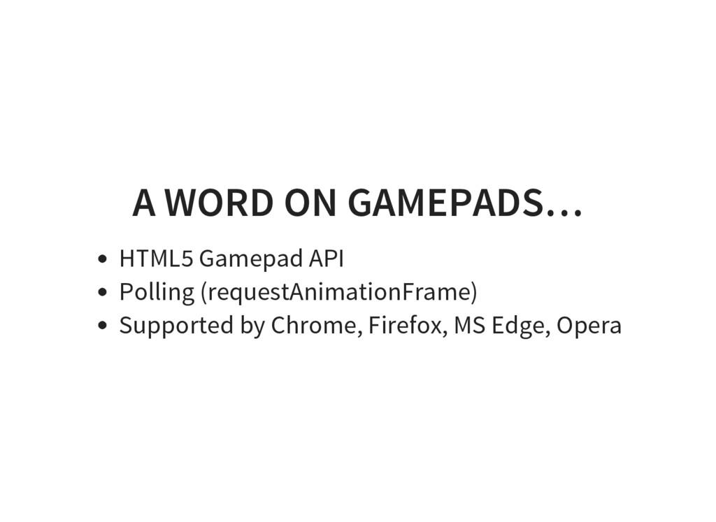 A WORD ON GAMEPADS… HTML5 Gamepad API Polling (...