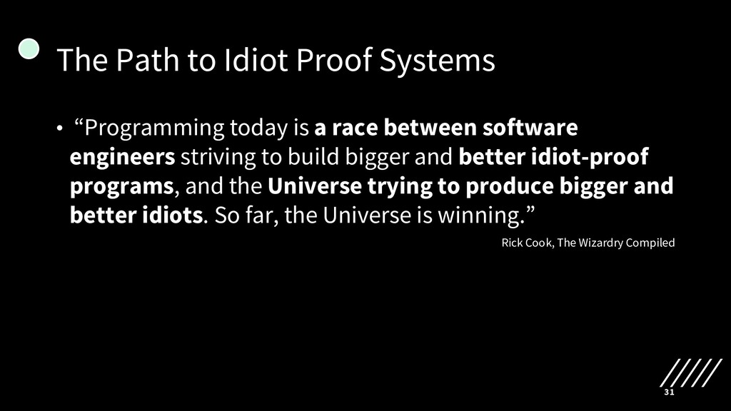 "The Path to Idiot Proof Systems • ""Programming ..."