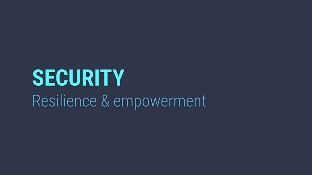 Resilience & empowerment SECURITY