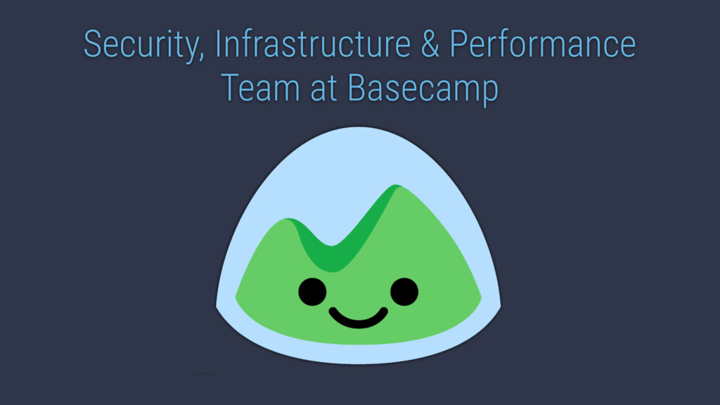 Security, Infrastructure & Performance Team at ...