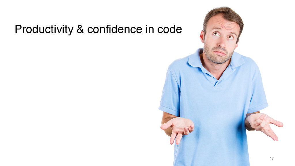 17 Productivity & confidence in code