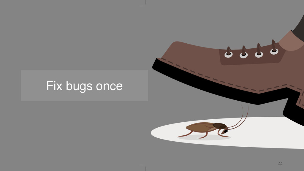 22 Fix bugs once