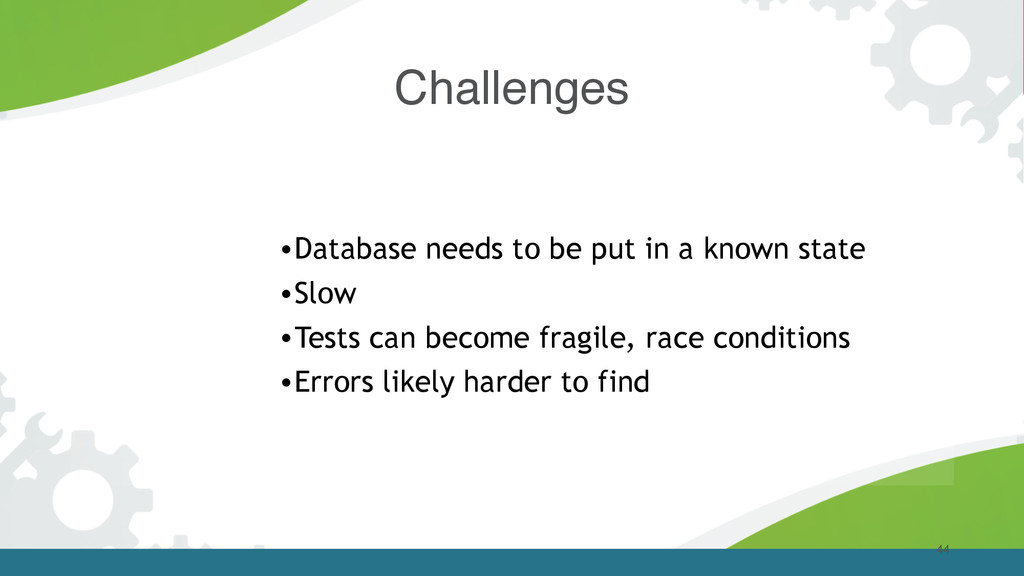 Challenges 44 •Database needs to be put in a kn...