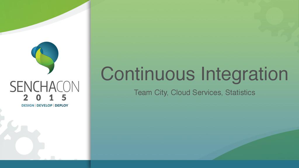 Continuous Integration Team City, Cloud Service...