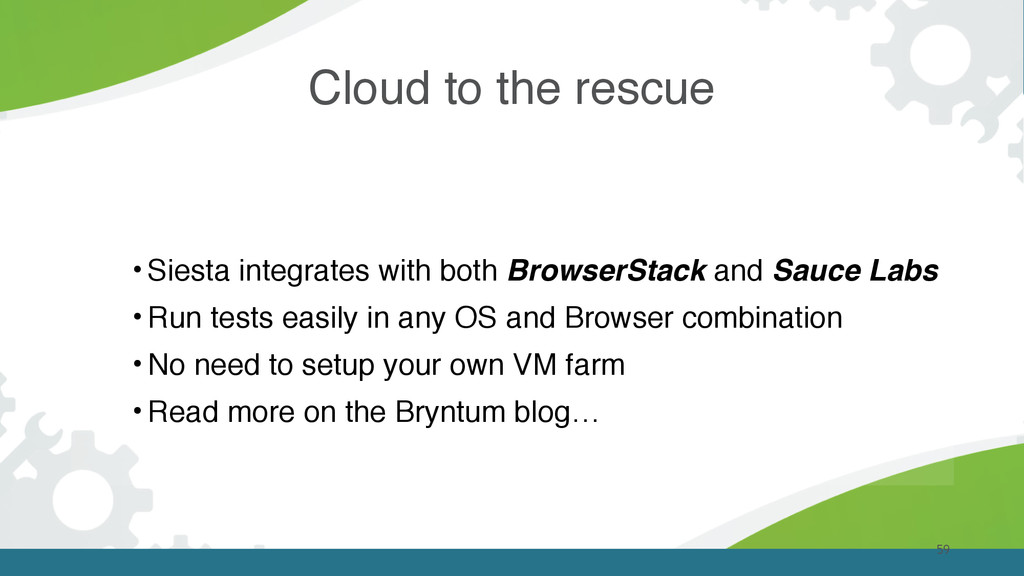 59 • Siesta integrates with both BrowserStack a...