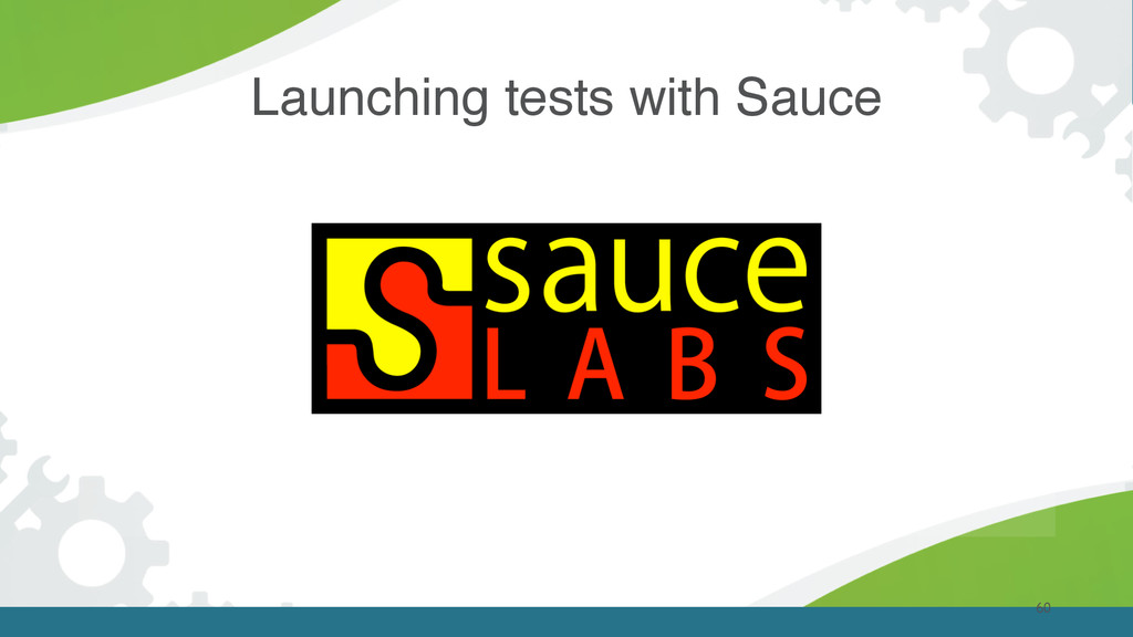 60 Launching tests with Sauce