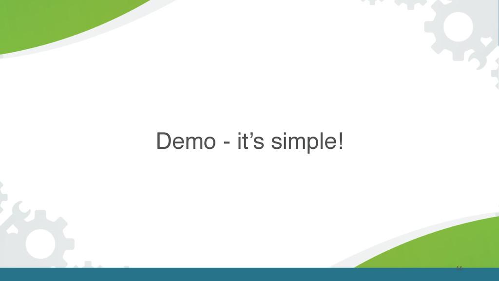 66 Demo - it's simple!