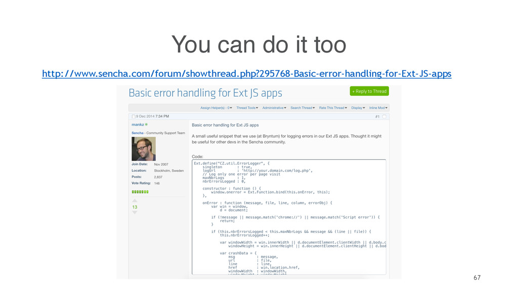 67 You can do it too http://www.sencha.com/foru...
