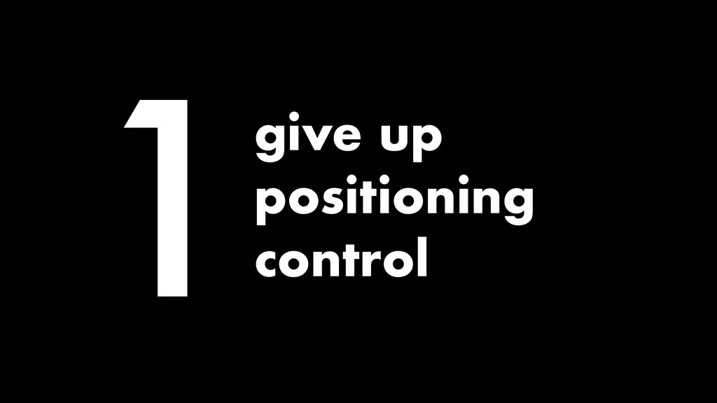 1give up positioning control