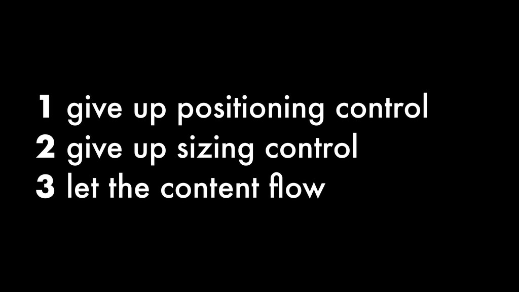 1 give up positioning control 2 give up sizing ...