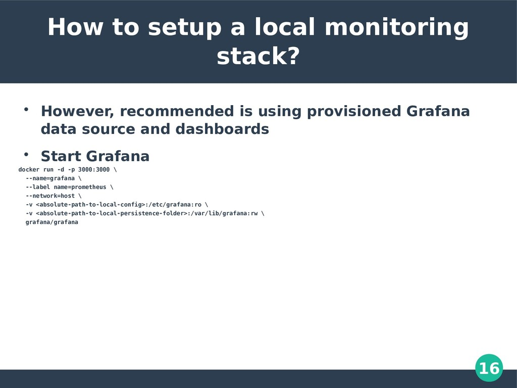 16 How to setup a local monitoring stack?  How...