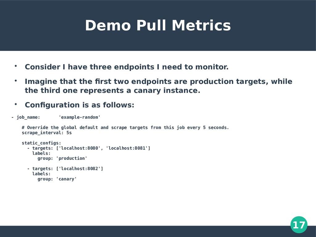 17 Demo Pull Metrics  Consider I have three en...