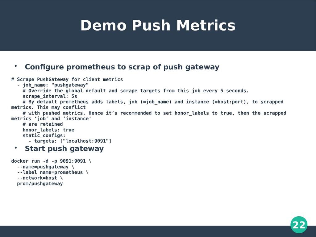 22 Demo Push Metrics  Configure prometheus to ...