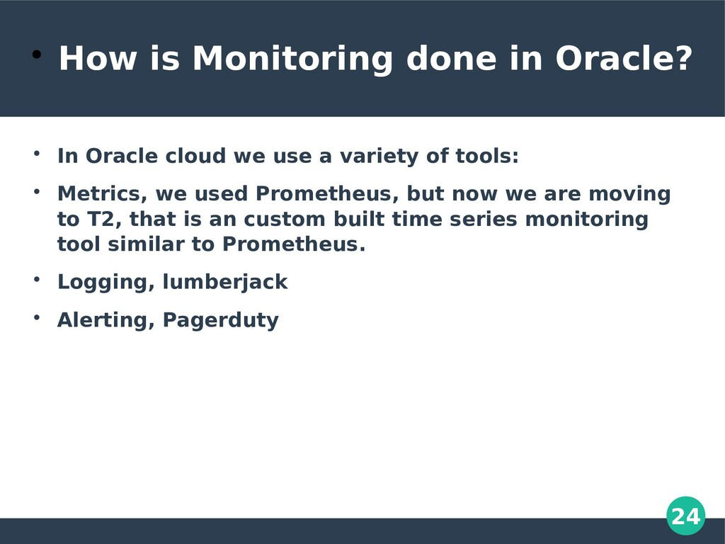24  How is Monitoring done in Oracle?  In Ora...