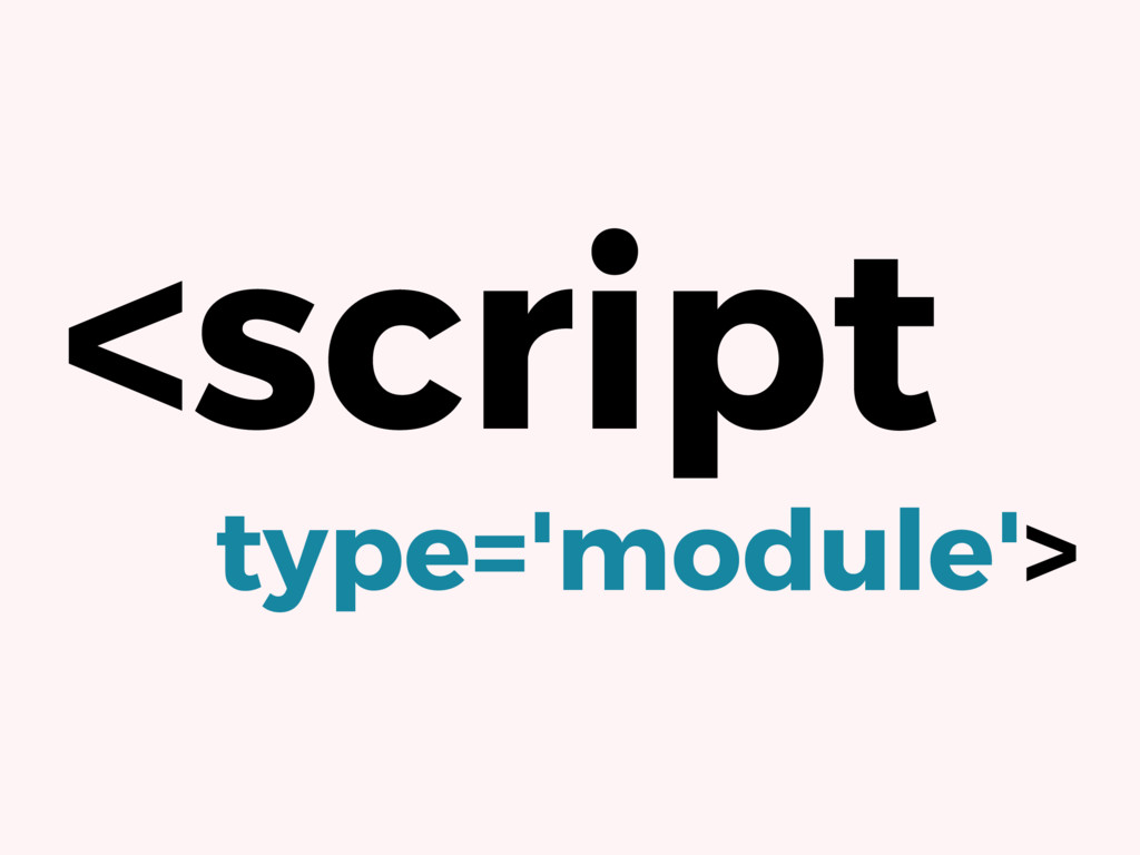 <script type='module'>