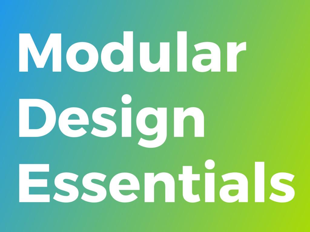 Modular Design Essentials