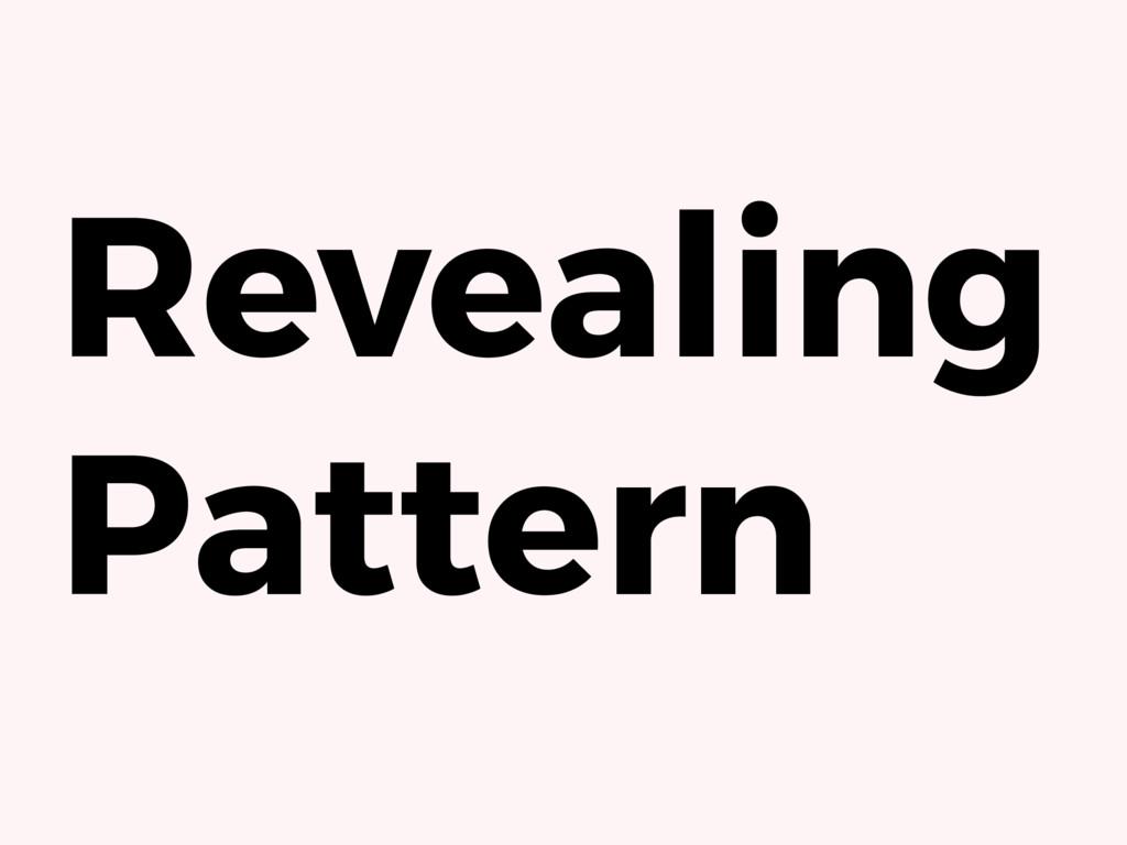 Revealing Pattern