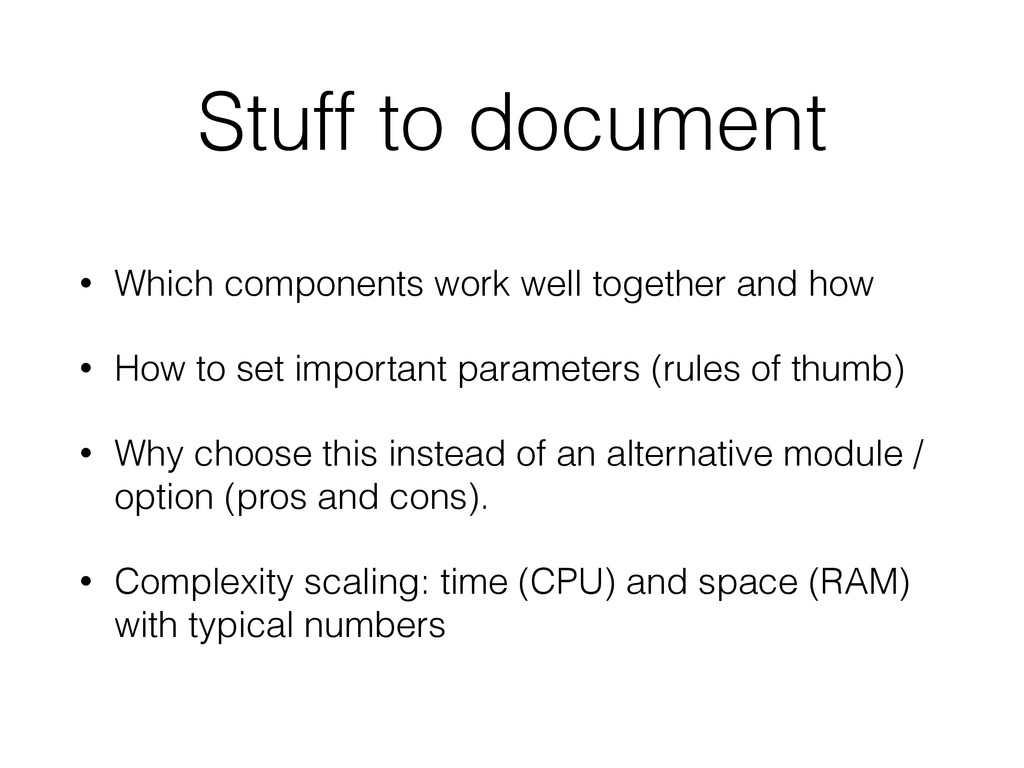 Stuff to document • Which components work well ...