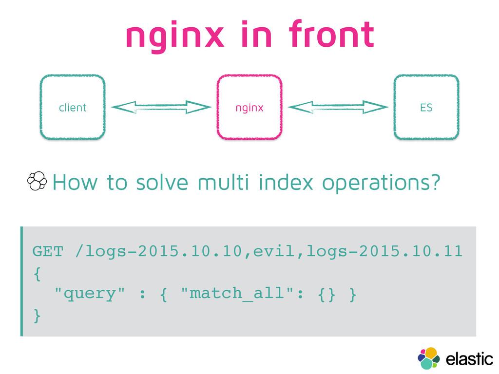 ES nginx client How to solve multi index operat...