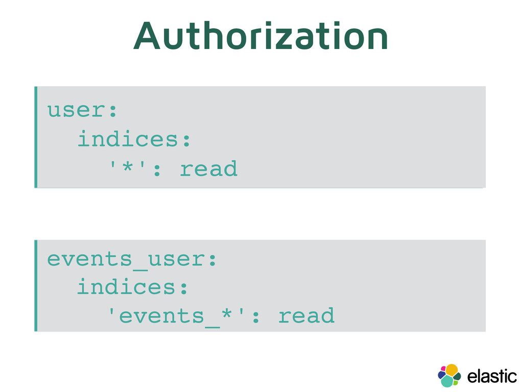 Authorization user: indices: '*': read events_u...